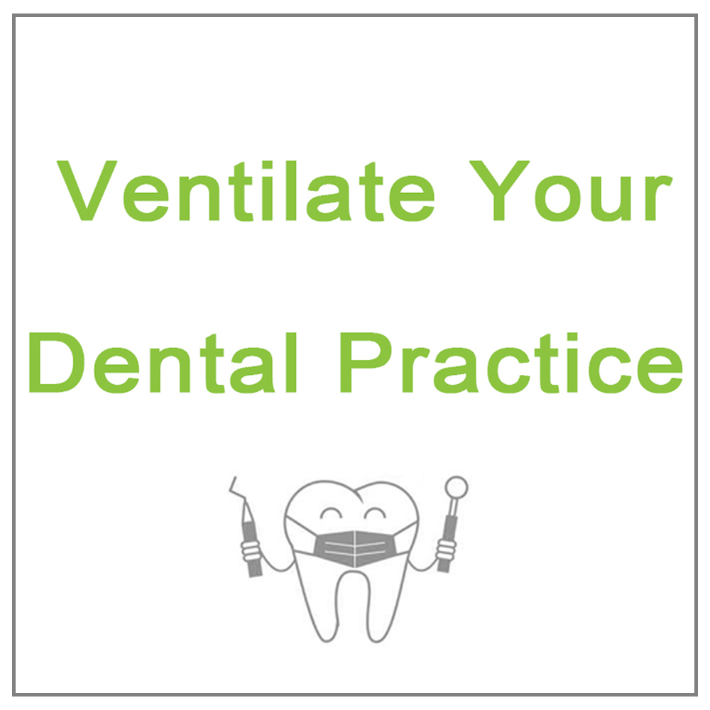 Ventilation in the Dental Sector